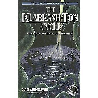 The KlarkashTon Cycle Clark Ashton Smiths Cthulhu Mythos Fiction by Smith & Clark Ashton