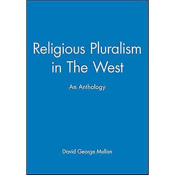 Uskonnollinen moniarvoisuus lännessä - antologia David George Mullan