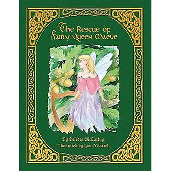 The Rescue of Fairy Queen Maeve  Paperback by McCarthy & Deirdre