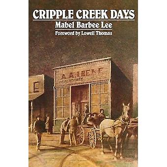 Cripple Creek Days by Lee & Mabel Barbee