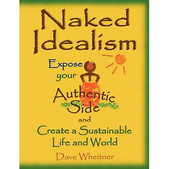 Naked Idealism by Wheitner & Dave
