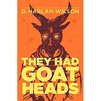 They Had Goat Heads by Wilson & D. Harlan