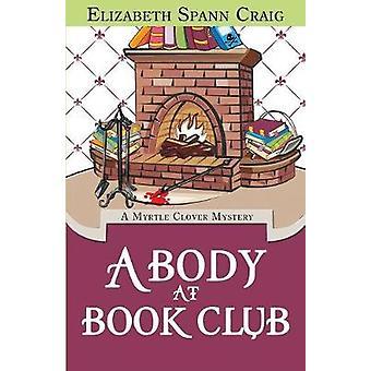 A Body at Book Club A Myrtle Clover Cozy Mystery by Craig & Elizabeth Spann