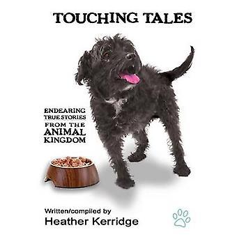 Touching Tales Endearing wahre Geschichten aus dem Tierreich von Kerridge & Heather Allison