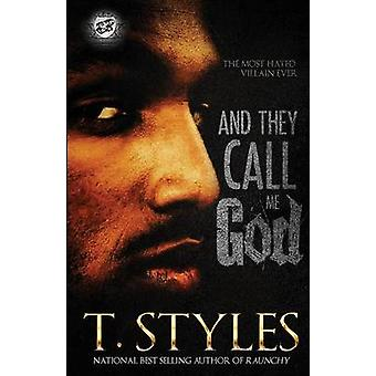 And They Call Me God The Cartel Publications Presents by Styles & T.