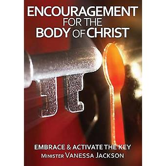 ENCOURAGEMENT FOR THE BODY OF CHRIST  Embrace  Activate the Key by Jackson & Minister Vanessa