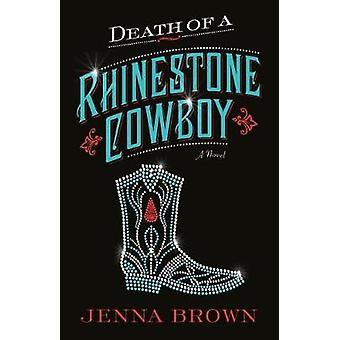 Death of a Rhinestone Cowboy a novel by Brown & Jenna