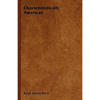 Characteristically American by Perry & Ralph Barton