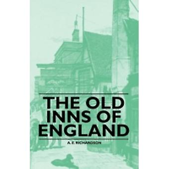 The Old Inns of England by Richardson & A. E.