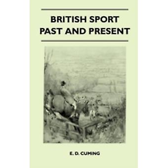 British Sport Past And Present by Cuming & E. D.