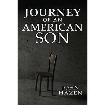 Journey of an American Son by Hazen & John
