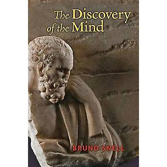 The Discovery of the Mind The Greek Origins of European Thought by Snell & Bruno