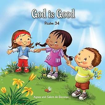 God is Good Psalm 34 by de Bezenac & Agnes