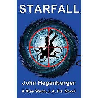 Starfall A Stan Wade LA PI Novel by Hegenberger & John