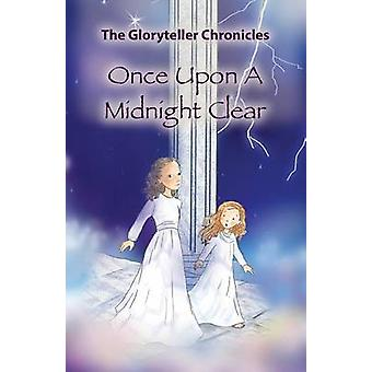 Once Upon A Midnight Clear by Gloryteller & The