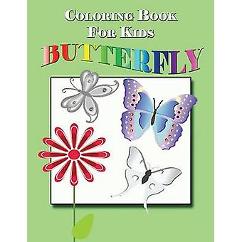 Coloring Book for Kids Butterfly Kids Coloring Book by Publishing LLC & Speedy