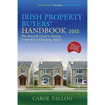 Irish Property Buyers Handbook 2015 by Tallon & Carol