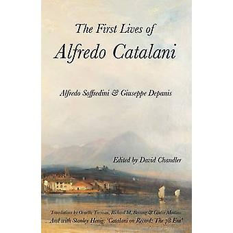 The First Lives of Alfredo Catalani by Soffredini & Alfredo