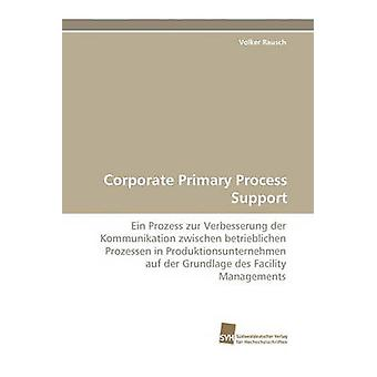 Corporate Primary Process Support by Rausch & Volker