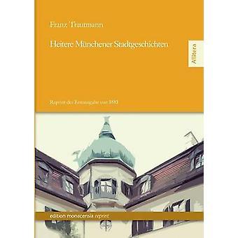 Heitere Munchner Stadtgeschichten by Trautmann & Franz
