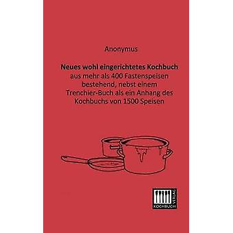 Neues Wohl Eingerichtetes Kochbuch by Anonymous