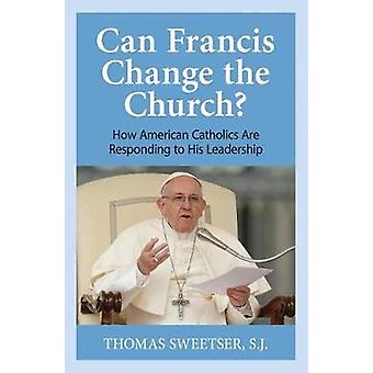 Can Francis Change the Church? - How American Catholics Are Responding
