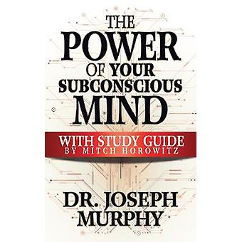The Power of Your Subconscious Mind with Study Guide by Joseph Murphy