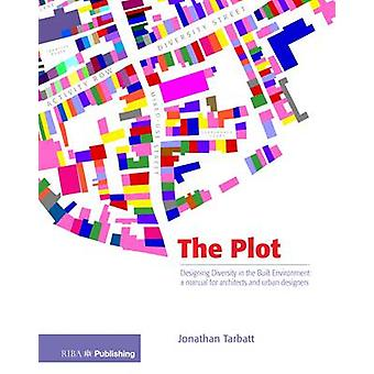 The Plot - Designing Diversity in the Built Environment - A Manual for