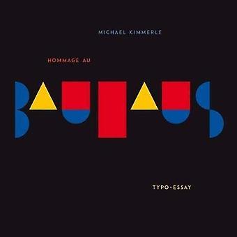 Hommage au Bauhaus - Typo-Essay - 1 - Bauhaus Book by Michael Kimmerle -