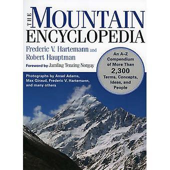The Mountain Encyclopedia - An A to Z Compendium of Over 2 -250 Terms