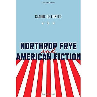 Northrop Frye and American Fiction (Frye Studies)