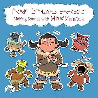 Making Sounds with Mia and the Monsters (Inuktitut/English) by Neil C