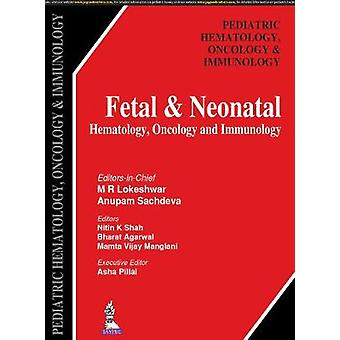 Fetal & Neonatale Hämatologie - Onkologie und Immunologie von Anupam S
