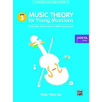 Music Theory for Young Musicians Grade 3 by Ng & Ying Ying
