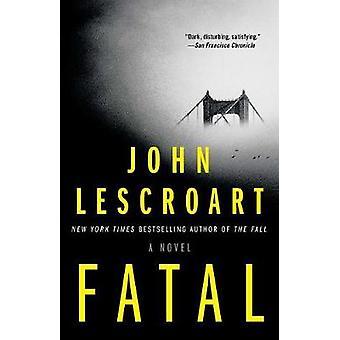 Fatal by John Lescroart - 9781501115684 Book