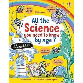 All the Science You Need to Know Before Age 7 by Katie Daynes - 97814