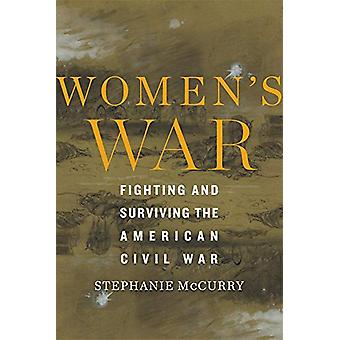 Women's War - Fighting and Surviving the American Civil War av Stephan