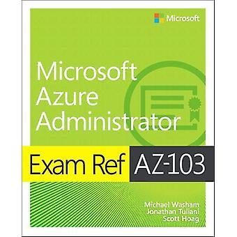 Exam Ref AZ-103 Microsoft Azure Administrator by Michael Washam - 978