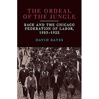A Provação da Selva - Raça e a Federação do Trabalho de Chicago -