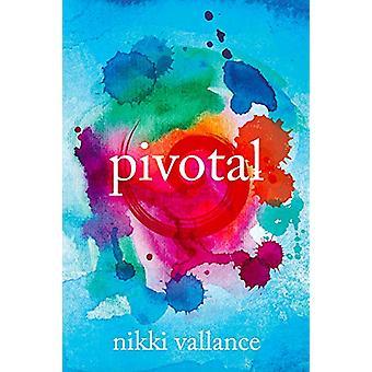 Pivotal by Nikki Vallance - 9781999300678 Book