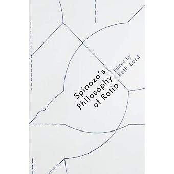 Spinoza'S Philosophy of Ratio by Beth Lord - 9781474455879 Book
