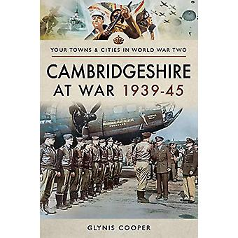 Cambridgeshire at War 1939-45 by Glynis Cooper - 9781473875838 Book
