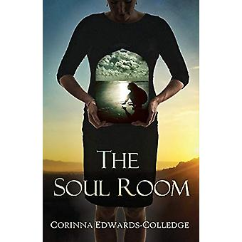 The Soul Room by Corinna Edwards-Colledge - 9781999913700 Book
