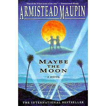 Maybe the Moon by Armistead Maupin - 9780060924348 Book