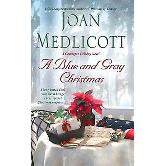 A Blue and Gray Christmas by Joan Medlicott - 9781476786988 Book