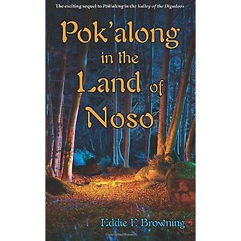 Pok'along in the Land of Noso by Eddie F Browning - 9781604944280 Book