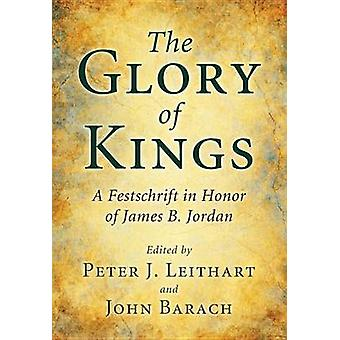 The Glory of Kings by Peter J Leithart - 9781608996803 Book