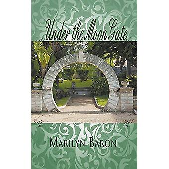 Under the Moon Gate by Marilyn Baron - 9781612177878 Book