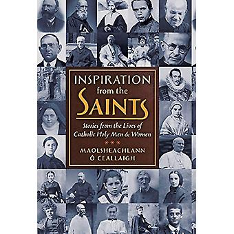 Inspiration from the Saints - Stories from the Lives of Catholic Holy