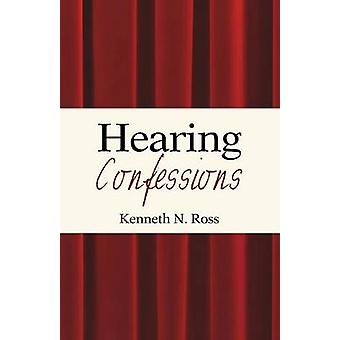 Hearing Confessions by Kenneth N Ross - 9781625649256 Book